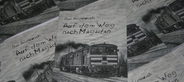 "Ihar Alinevich's ""On the way to Magadan"" is now published in German"